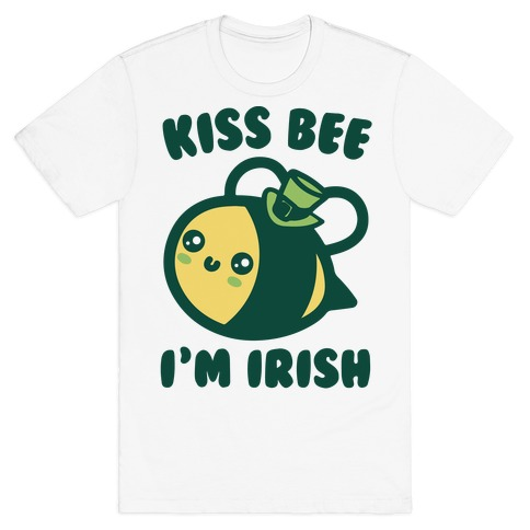 Kiss Bee I'm Irish Parody T-Shirt
