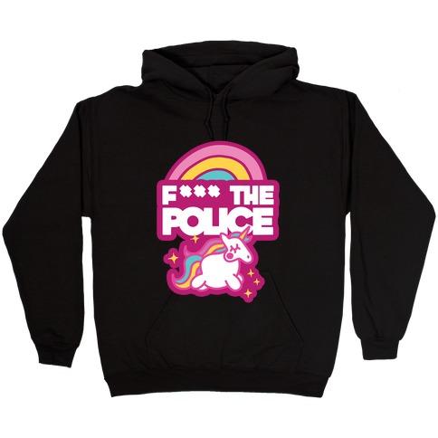 F*** The Police (Unicorn) (Censored) Hooded Sweatshirt
