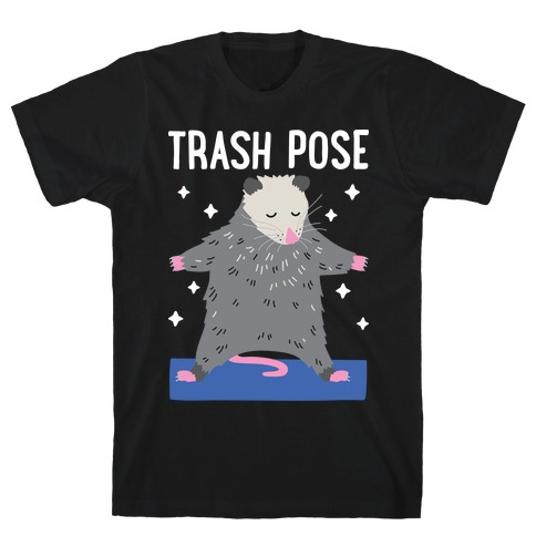 Trash Pose Opossum T-Shirt