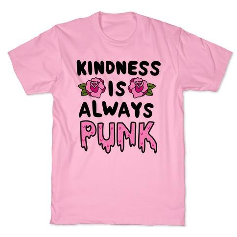 Kindness is Always Punk T-Shirt