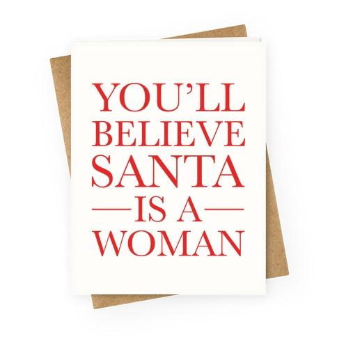 Santa Is A Woman Parody Greeting Card
