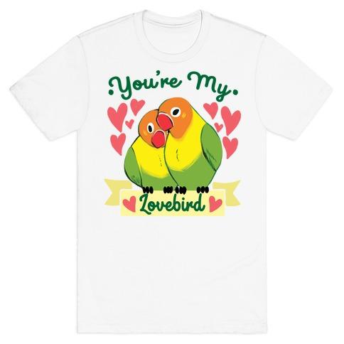 You're My Lovebird T-Shirt