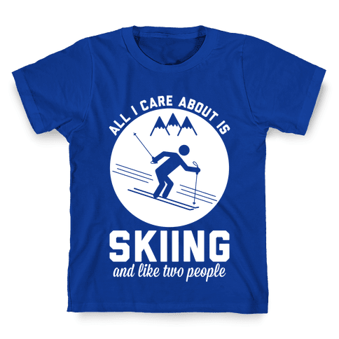 Skiing and Like Two People Kids T-Shirt