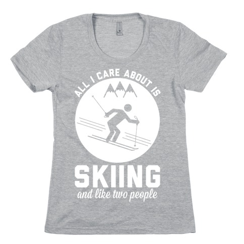 Skiing and Like Two People Womens T-Shirt