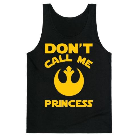 Don't Call Me Princess Tank Top