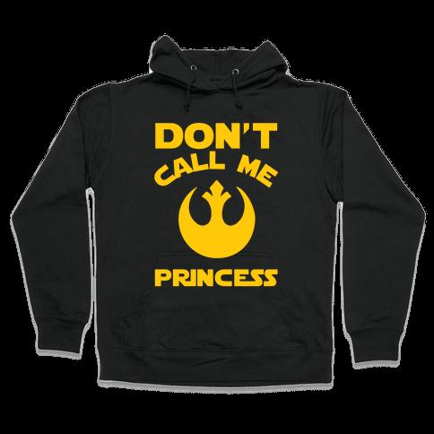 Don't Call Me Princess Hooded Sweatshirt
