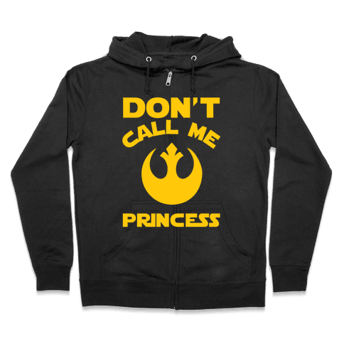 Don't Call Me Princess Zip Hoodie