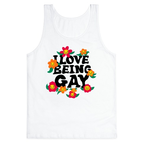 I Love Being Gay Tank Top