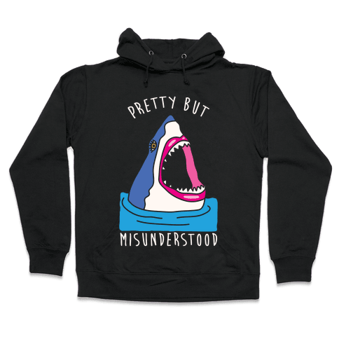 Pretty But Misunderstood Hooded Sweatshirt