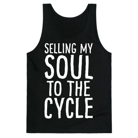 Selling My Soul To The Cycle Parody White Print Tank Top