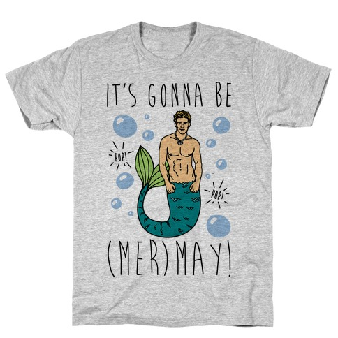 It's Gonna Be (Mer)May Parody T-Shirt