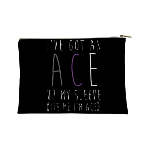 I've Got An Ace Up My Sleeve Accessory Bag