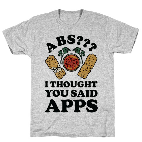 Abs I Thought You Said Apps T-Shirt