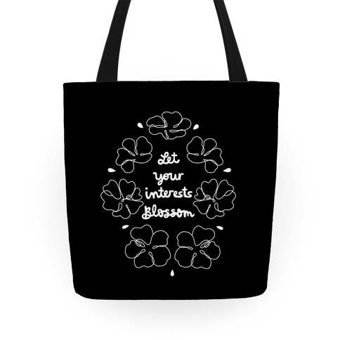Let Your Interests Blossom Tote