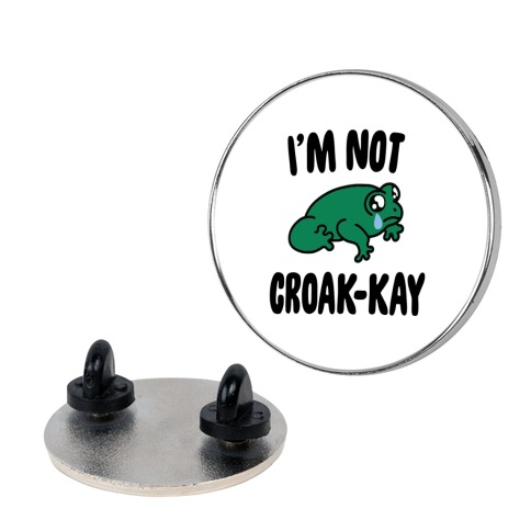 I'm Not Croak-kay Pin