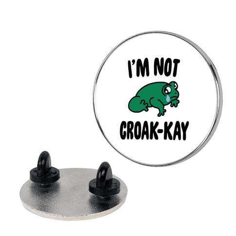 I'm Not Croak-kay Pin