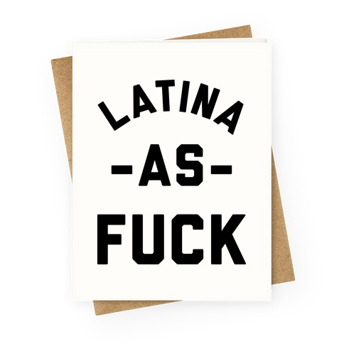 Latina as F*** Greeting Card