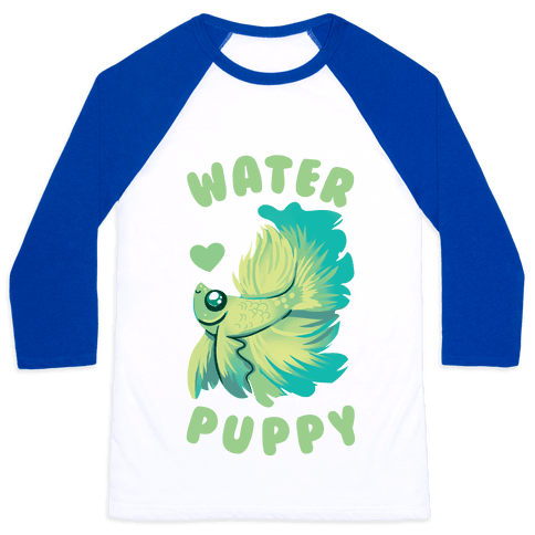Water Puppy! Baseball Tee