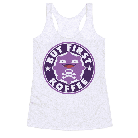 But First Koffee Koffing Coffee Parody Racerback Tank Top