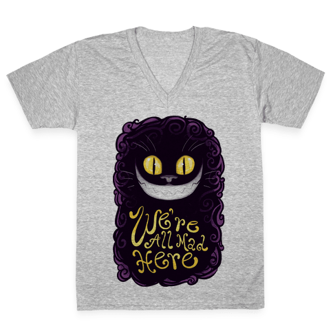 We're All Mad Here V-Neck Tee Shirt