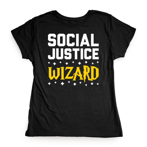 Social Justice Wizard Womens T-Shirt