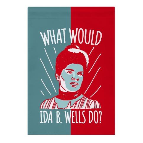 What Would Ida B. Wells Do Garden Flag