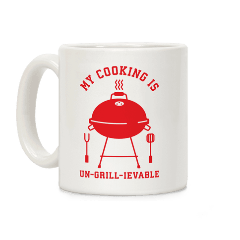 My Cooking is Un-grill-ievable Coffee Mug