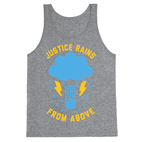 Justice Rains From Above Tank Top