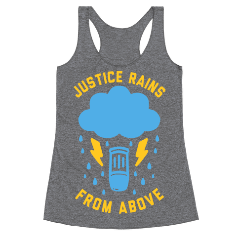 Justice Rains From Above Racerback Tank Top