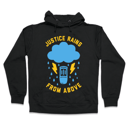 Justice Rains From Above Hooded Sweatshirt