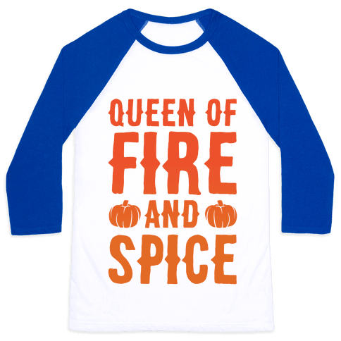 Queen of Fire and Spice Parody Baseball Tee
