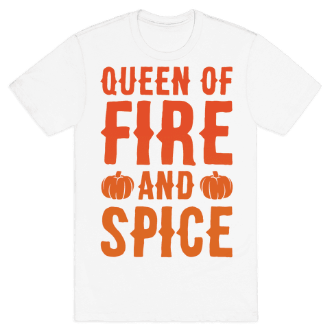 Queen of Fire and Spice Parody Mens T-Shirt