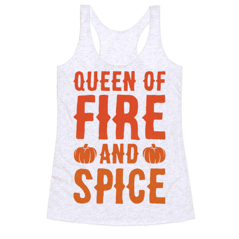 Queen of Fire and Spice Parody Racerback Tank Top