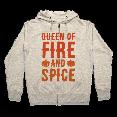 Queen of Fire and Spice Parody Zip Hoodie