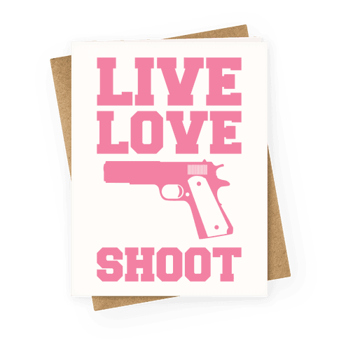 Live Love Shoot Greeting Card