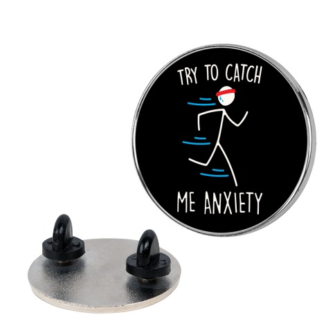 Try To Catch Me Anxiety Pin