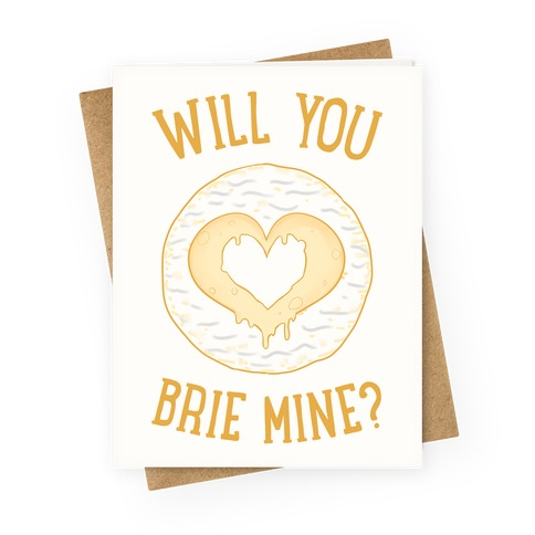 Will You Brie Mine? Greeting Card
