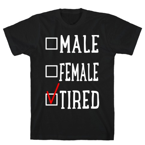 My Identity Is Tired T-Shirt