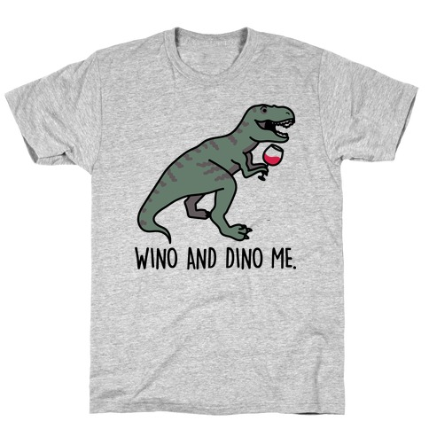 Wino And Dino Me T-Shirt
