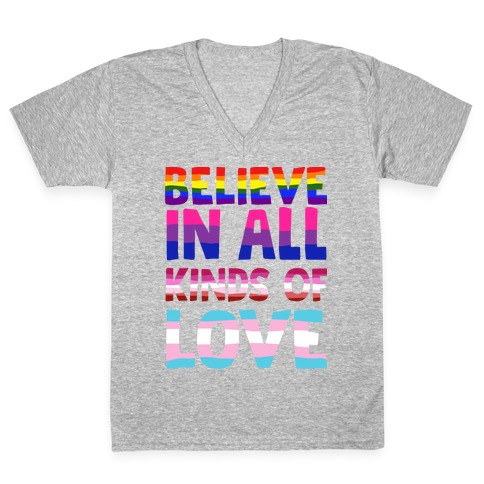 Believe In All Kinds of Love V-Neck Tee Shirt