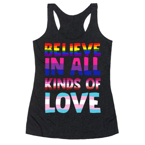 Believe In All Kinds of Love Racerback Tank Top