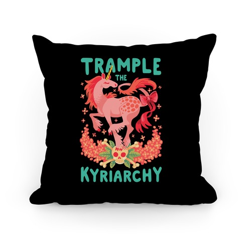 Trample the Kyriarchy Pillow