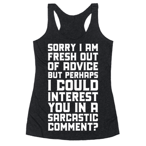 Sorry I am Fresh Out of Advice Sarcastic Racerback Tank Top