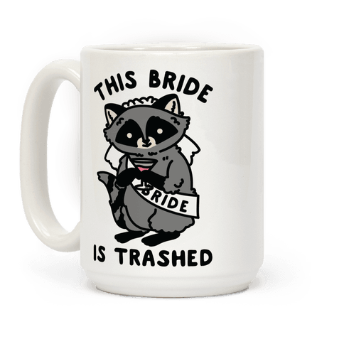 This Bride is Trashed Raccoon Bachelorette Party Coffee Mug