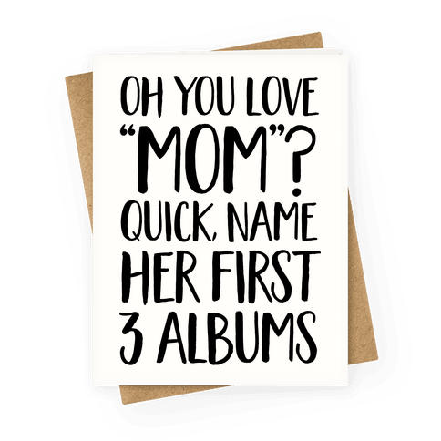 "Oh You Love ""Mom""? Greeting Card"