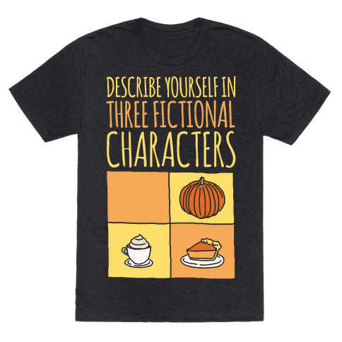 Describe Yourself In Three Fictional Characters White Print