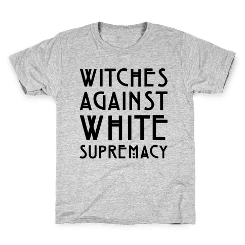 Witches Against White Supremacy  Kids T-Shirt