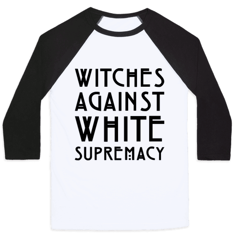 Witches Against White Supremacy  Baseball Tee
