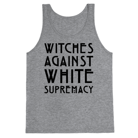 Witches Against White Supremacy  Tank Top