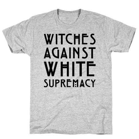 Witches Against White Supremacy T-Shirt